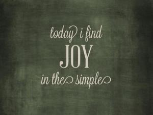 Finding JOY in the simple things...