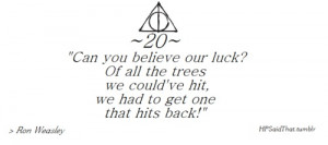 Ron Weasley Quote! The Whomping Willow!