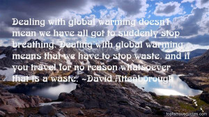Global Warming Quotes: best 106 quotes about Global Warming