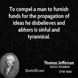 ... of ideas he disbelieves and abhors is sinful and tyrannical