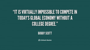 It is virtually impossible to compete in today's global economy ...