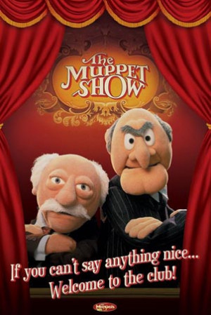 Statler and Waldorf - Jeff's favourite Muppets .....Hmmmm, Jeff ...