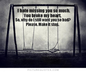 Want You So Bad Quotes So, why do i still want you so