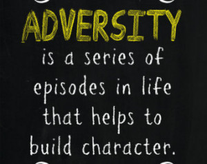 Adversity is a personal inspirational quote for anyone facing personal ...