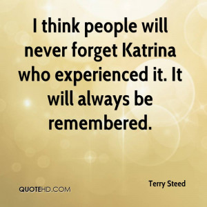 ... Never Forget Katrina Who Experienced It. It Will Always Be Remembered
