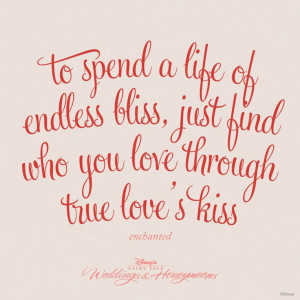"... who you love through true love's kiss."" #Disney #quotes #Enchanted"