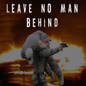 Leave No Man Behind Quote