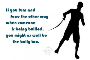 Bullying Quote: If you turn and face the other... Bullying- (4)