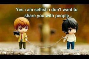 Selfish Friends Quotes Sayings Yes i am selfish, i don't want