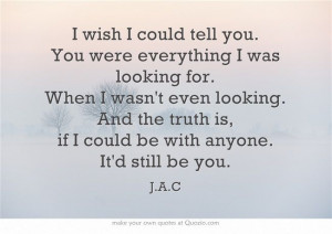 wish I could tell you. Sayings quotes Jac