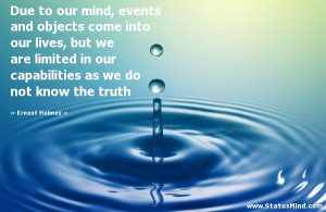 ... as we do not know the truth - Ernest Holmes Quotes - StatusMind.com