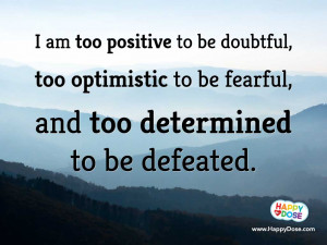 Positivity, Optimism, Determination