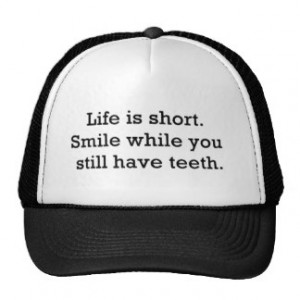 LIFE FUNNY SAYINGS SHORT SMILE WHILE YOU STILL TRUCKER HATS