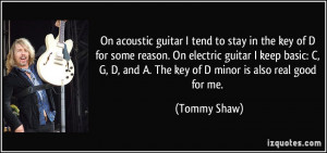On acoustic guitar I tend to stay in the key of D for some reason. On ...