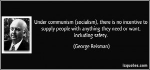 Under communism (socialism), there is no incentive to supply people ...