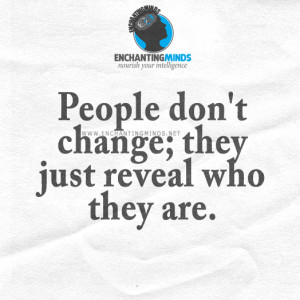 / Quotes Categories / Quotes with Pictures / People don't change ...