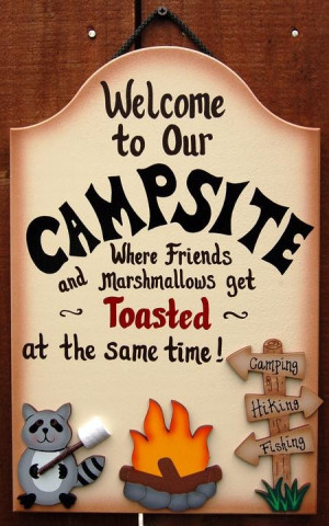 Welcome To Our Campsite Where Friends And Marshmallows Get Toasted At ...