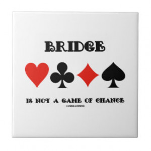 Bridge Is Not A Game Of Chance (Four Card Suits) Tiles