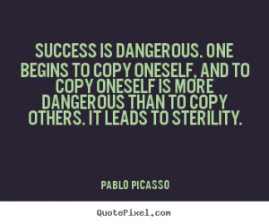 ... pablo picasso more success quotes motivational quotes inspirational