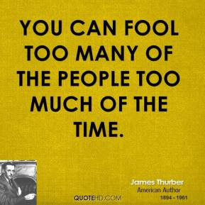 james-thurber-comedian-you-can-fool-too-many-of-the-people-too-much ...