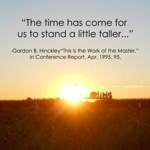 Hinckley LDS General Conference Quote | Stand a Little Taller ...