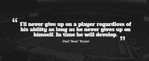 Top 10 Greatest Paul 'Bear' Bryant Quotes