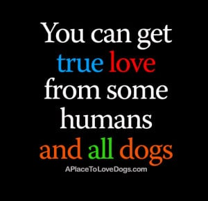 true-love-dog-quote-a-place-to-love-dogs-1378677622n4g8k.jpg