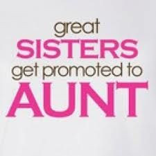 more cant wait sisters be an aunts quotes promotion so true baby aunty ...