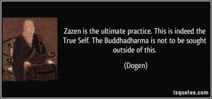 Zazen is the ultimate practice. This is indeed the True Self. The ...