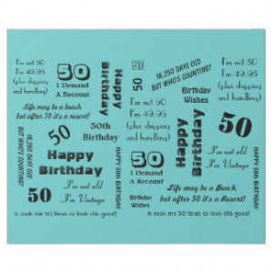 Sayings For 50th Birthday Gifts - T-Shirts, Posters, & other Gift ...