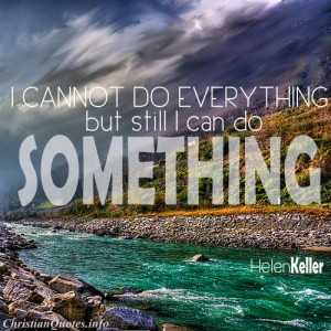 Helen Keller Quote - I Can Do Something - river and mountain scene