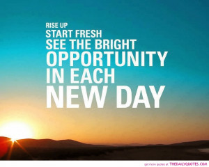 Rise Up And Make New Start : Motivation Quote