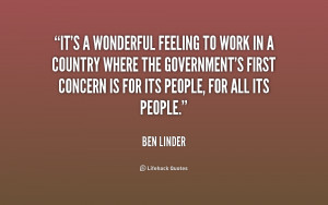 It's a wonderful feeling to work in a country where the government's ...