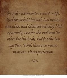 In order for man to succeed in life, God provided him with two means ...