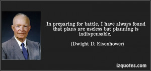 quote-in-preparing-for-battle-i-have-always-found-that-plans-are ...