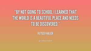 quote-Rutger-Hauer-by-not-going-to-school-i-learned-226135_1.png