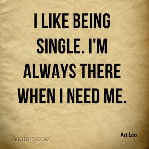 art-leo-quote-i-like-being-single-im-always-there-when-i-need-me.jpg