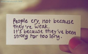 Inspirational quote people cry large quote