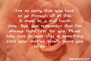 Sympathy Quotes For Loss Of Mother Your mother would want you