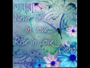 Rise in Love....Osho Quote