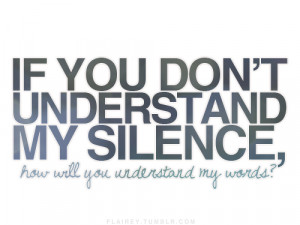 If You Don't Understand My Silence