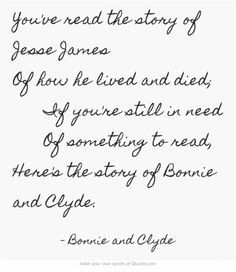 ... need Of something to read, Here's the story of Bonnie and Clyde. More