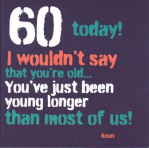 Quote 60th Birthday Card Man