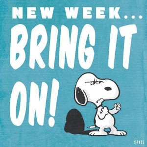 Bring It On quotes quote snoopy monday days of the week monday quotes ...