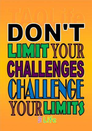 ... limit your challenges, challenge your limits! #success #quote #taolife