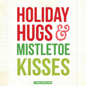 Holiday Hugs and Mistletoe Kisses Picture