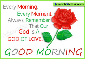 Good morning god quotes – God is a GOD OF LOVE