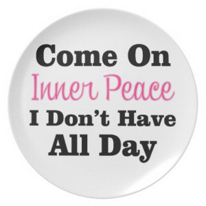 Come On Inner Peace - Meditation Funny Quote Dinner Plate