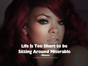 RIhanna Quotes - Lise Is Too Short