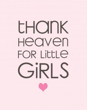 Thank Heaven for Little Girls (Printable)